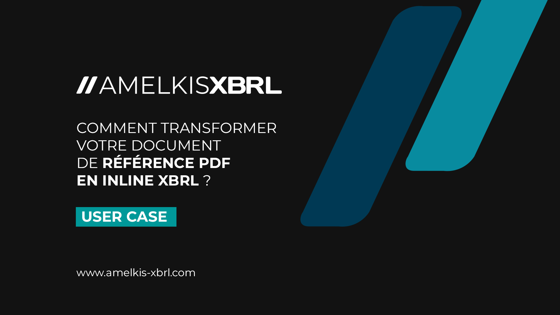 Comment réaliser un document de référence InlineXBRL dans la solution Amelkis XBRL?