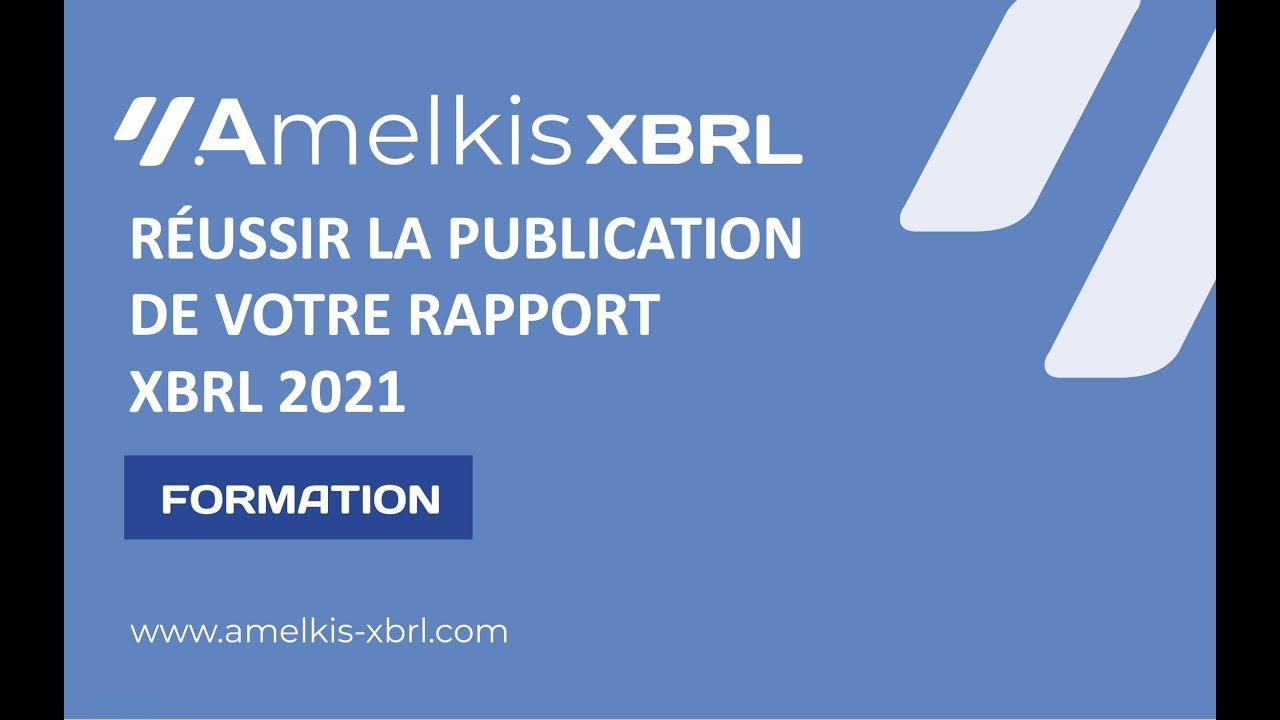 Comment réussir la publication de votre rapport XBRL 2021!